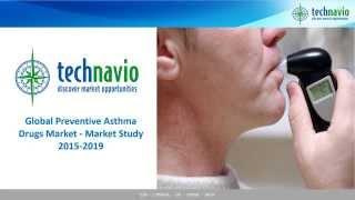 Global Preventive Asthma Drugs Market - Market Study 2015-2019