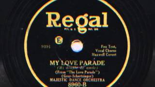 My Love Parade by Majestic Dance Orchestra (Adrian Schubert and his Orchestra), 1930