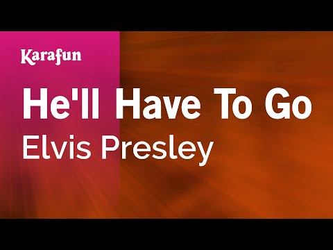 Karaoke He'll Have To Go - Elvis Presley *