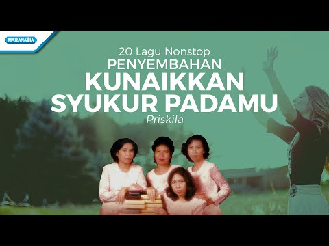 Priskila - Kunaikkan Syukur PadaMu (Official Music Video)