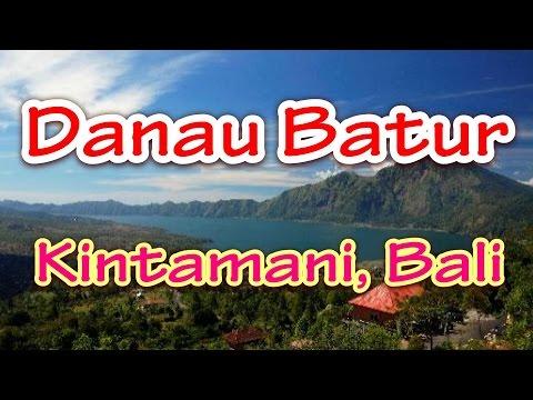 Wisata Indonesia : Danau Batur, Kintamani - Bali. 015