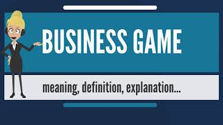 What Is Business Game? What Does Business Game Mean? Business Game Meaning & Explanation