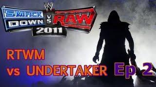 RTWM vs Undertaker (SvR 11) | Ep 2 | We