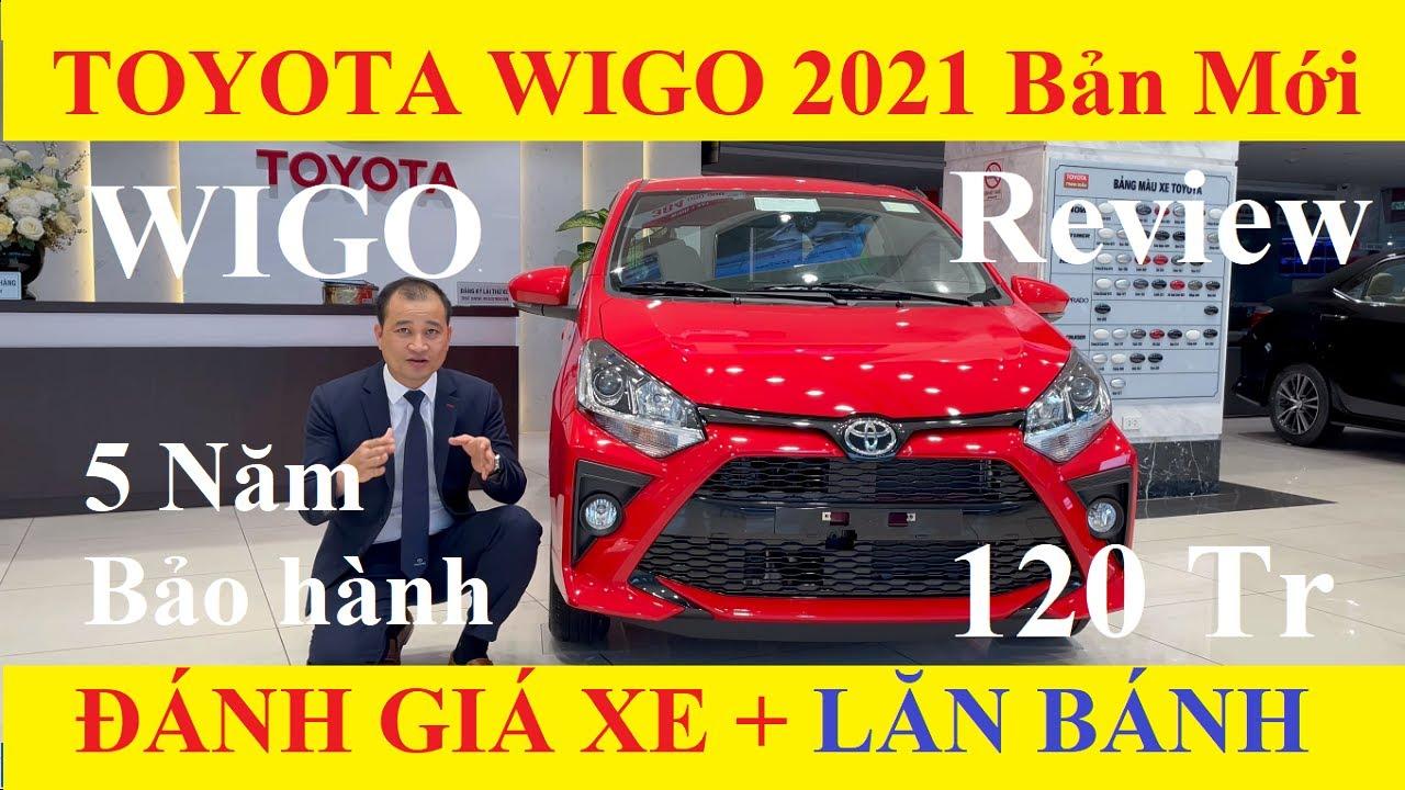 ✅Đánh Giá Toyota Wigo Wigo 2021 Phiên Bản Nâng Cấp Thêm Nhiều Tính Năng Mới 1.2MT AT Lăn Bánh 120 Tr