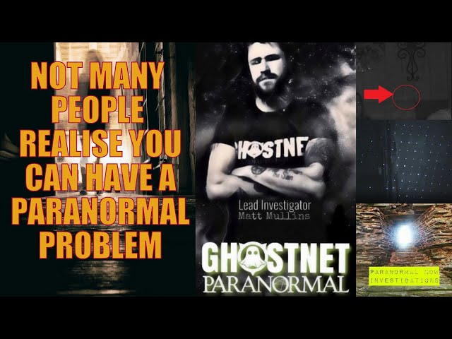 Why helping people with Paranormal problems is so important. Matt Mullins Ghostnet Paranormal