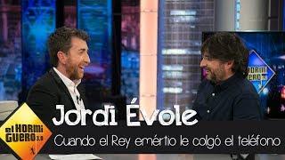 Jordi Évole explica el momento en el que Juan Carlos I le colgó el teléfono - El Hormiguero 3.0