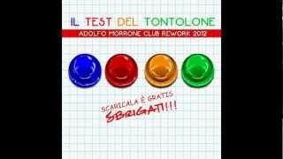 Il Test Del Tontolone (Adolfo Morrone Club Rework 2012)