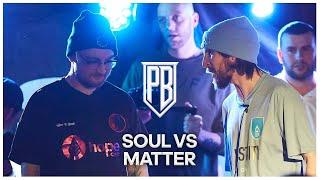 Premier Battles | Matter vs Soul | Rap Battle