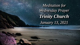 Trinity Church - Wednesday Prayer 1/13/2021