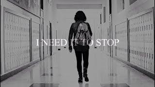 I NEED IT TO STOP || Hannah Baker
