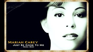 Mariah Carey - Just Be Good To Me (Extended Soul Mix)
