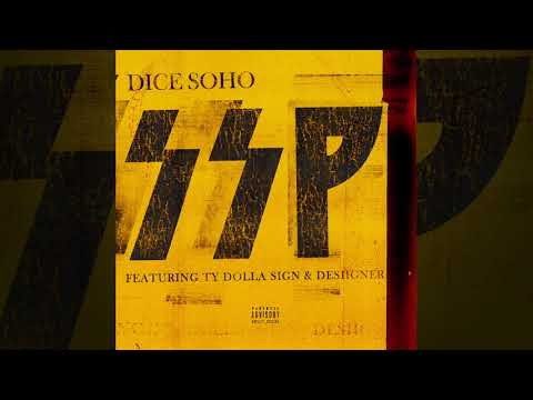 Dice Soho - SSP feat. Ty Dolla $ign & Desiigner (Official Audio)