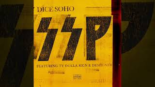 Dice Soho Ssp Feat. Ty Dolla $ign & Desiigner Official