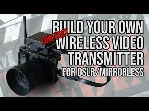 Build A Cheap Wireless Video Transmitter For Your Camera!!!