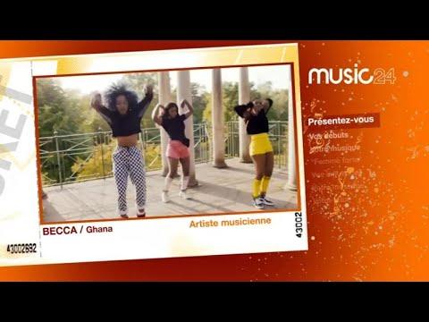 MUSIC 24 - Ghana : Becca, Artiste