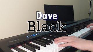 Dave - Black piano cover