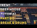 How To Make Deep Houseremix | Fl Studio 12 | 2018 Tutorial Part 2 Break & Drums
