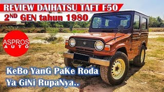 REVIEW JIP KEBO BADAK BANTENG : TAFT F50 DIESEL 2.5L TAHUN 1980 By ASPROS AUTO