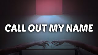 Video The Weeknd - Call Out My Name (Lyrics) / Cover download MP3, 3GP, MP4, WEBM, AVI, FLV Agustus 2018