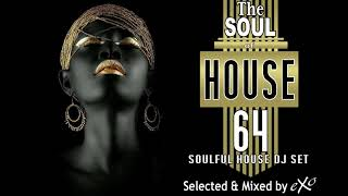 The Soul of House Vol. 64 (Soulful House Mix)