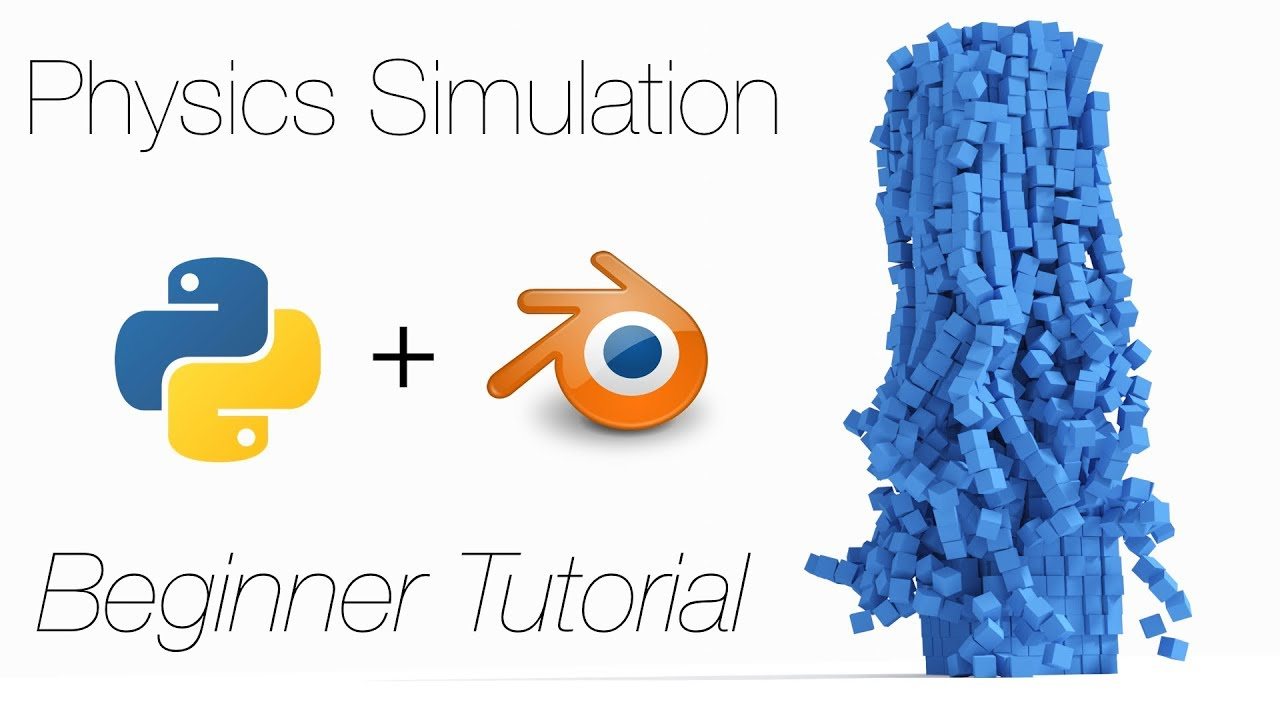 [2 8] Tutorial: 3D Programming with Python and Blender for Physics  Simulations