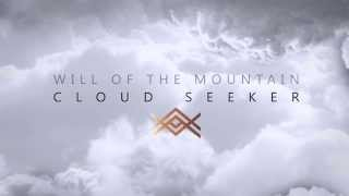 Will Of The Mountain Cloud Seeker Lyric Video