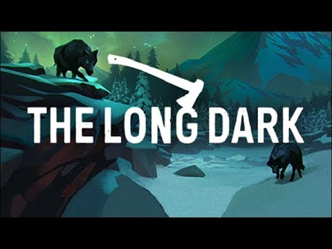 The Long Dark, w/Phil - Part 1: A New Venture