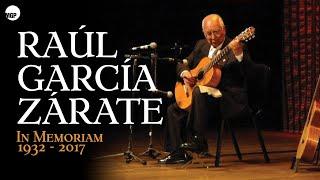 Raul Garcia Zarate - In Memoriam 1932 - 2017 (Full Album)