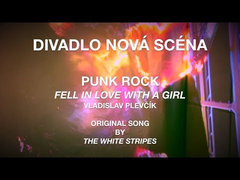 Divadlo Nová scéna - Punk Rock - Fell In Love With A Girl (Cover by Vladislav Plevčík)