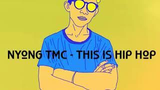 Nyong TMC This Is HIP HOP
