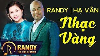 Randy Hạ Vân ‣ LK Nhạc Vàng Hải Ngoại Song Ca