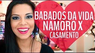 BABADOS DA VIDA NAMORO X CASAMENTO
