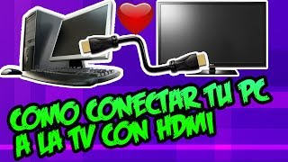 COMO CONECTAR TU PC A TU TV CON HDMI - Tutoriales