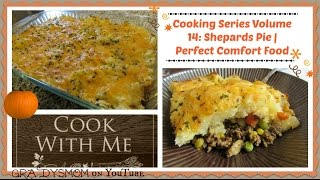 Cooking Series | Volume 14: Shepard's Pie Topped W/ Cheesy Mashed Potatoes