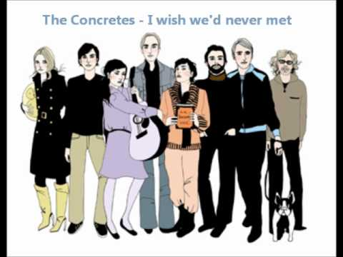 The concretes - I wish we'd never met