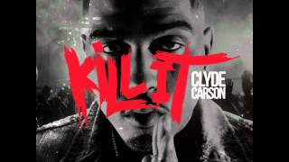 Watch Clyde Carson Kill It video