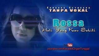 Rossa - Hati Yang Kau Sakiti | Karaoke Keyboard Tanpa Vokal