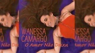 Baixar Wanessa Camargo - O Amor Não Deixa (Love Won't Let Me) [Single]