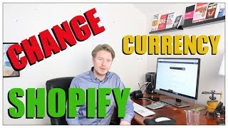 How to change Shopify currency 2018