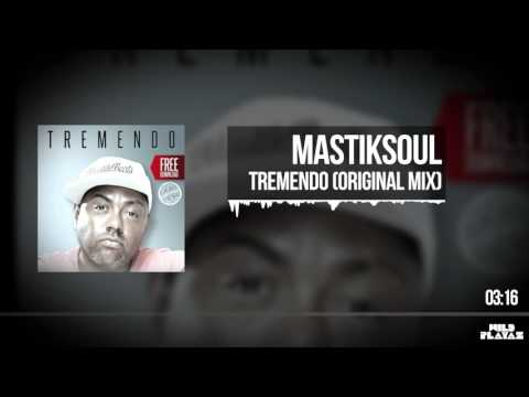 Mastiksoul - Tremendo (Original Mix) FREE DL