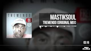 Mastiksoul - Tremendo (Original Mix) FREE DL