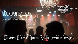 OLIVERA COKIĆ & BORKO RADIVOJEVIĆ ORKESTRA-sound of Balkan.JA NISAM ROĐENA DA ŽIVIM SAMA.