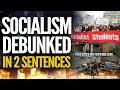 Socialism Debunked In 2 Sentences