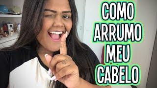 COMO ARRUMO MEU CABELO !!!