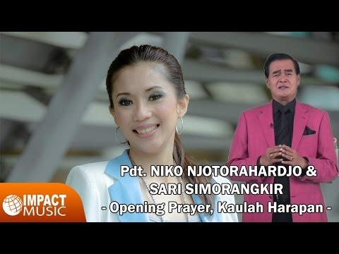 Pdt. Dr. Ir. Niko Njotorahardjo & Sari Simorangkir - Opening Prayer & Kaulah Harapan