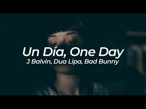 J Balvin, Dua Lipa, Bad Bunny, Tainy - Un Día/One Day | Sub. Español | Lyrics