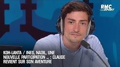 Koh-Lanta / Inès, Naoil, une nouvelle participation ... : Claude revient sur son aventure