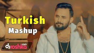 Dj Roshka - Turkish Mashup (Nihat Melik  Aila Rai)