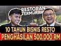 - BISNIS ANAK MUDA UMUR 22 RESTORAN TERMURAH DI MALAYSIA , OMSET 500RIBU RM