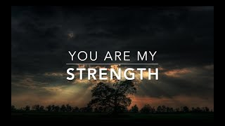 You Are My Strength - Peaceful Music | Prayer Music | Worship Music | Relaxation Music | Sleep Music